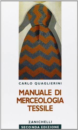 Manuale di merceologia tessile. Per gli Ist. Tecnici