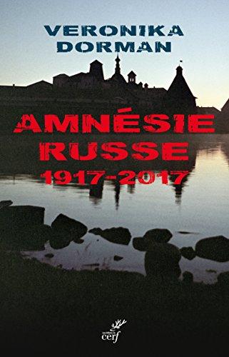 Amnésie russe : 1917-2017