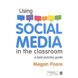 [Using Social Media in the Classroom: A Best Practice Guide] (By: Megan Poore) [published: October, 2012]