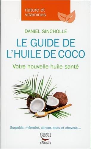 Le guide de l'huile de coco, votre nouvelle huile santé