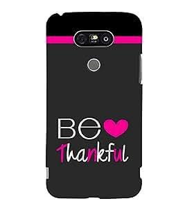 Fiobs Designer Back Case Cover for LG G5 :: LG G5 Dual H860N :: LG G5 Speed H858 H850 VS987 H820 LS992 H830 US992 (Be Thankful Heart Dil Thank You God Believe Mobile Cover)