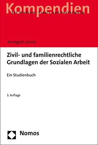 Zivil- und familienrechtliche Grundlagen der Sozialen Arbeit: Ein Studienbuch