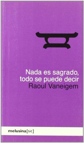 Nada es sagrado, todo se puede decir por Raoul Vaneigem