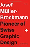 Joseph Muller-Brockmann: Pioneer of Swiss Graphic Design