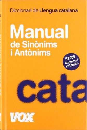 Diccionari Manual de Sinonims i Antonims de la llengua catalana / Dictionary of synonyms and antonyms Manual of the Catalan language por Vox