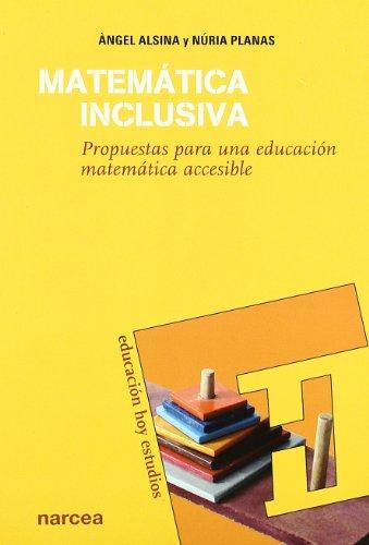 Matématica inclusiva: Propuestas para una educación matemática accesible (Educación Hoy Estudios) por Àngel Alsina i Pastell