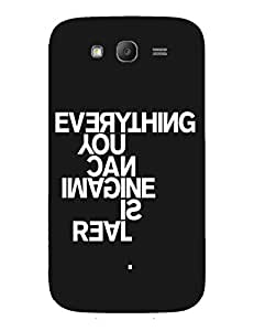 Back Cover for Samsung Galaxy Grand Everything you can imagine is real