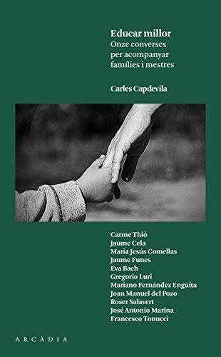 Educar millor: Onze converses per acompanyar famílies i mestres (Catalan Edition)