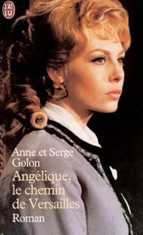 Angélique, le chemin de Versailles par Anne Golon, Serge Golon