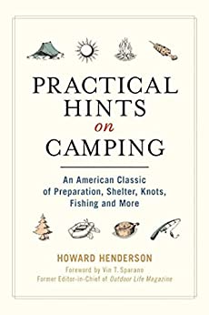Practical Hints on Camping: An American Classic of Preparation, Shelter, Knots, Fishing, and More Epub Descarga gratuita