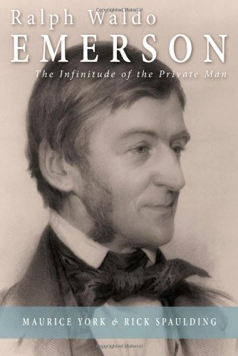 Ralph Waldo Emerson: The Infinitude of the Private Man by Maurice York (2008-03-24)
