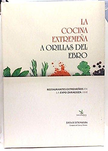 La cocina extremeña a orillas del río Ebro : restaurantes extremeños en la Expo Zaragoza 2008