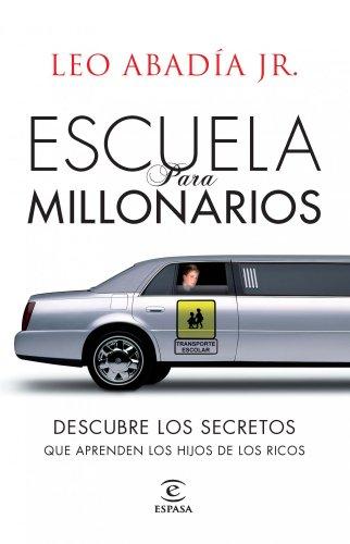 Escuela para millonarios (FUERA DE COLECCIÓN Y ONE SHOT) por Leo Abadía Jr.