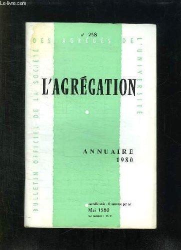 L AGREGATION N° 258. MAI 1980. SOMMAIRE: ANNUAIRE 1980.