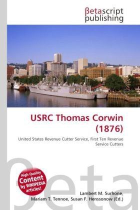 USRC Thomas Corwin (1876): United States Revenue Cutter Service, First Ten Revenue Service Cutters