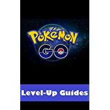 Pokemon Go: Pokemon Go Game Guide (Hints, Tip and Game Walkthrough) (English Edition)