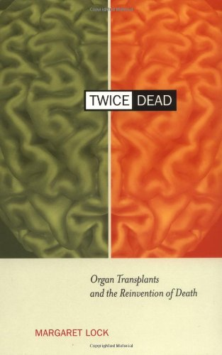 twice-dead-organ-transplants-and-the-reinvention-of-death-california-series-in-public-anthropology-p