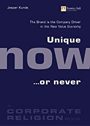 Unique, Now or Never: The Brand is the Company Driver in the New Value Economy