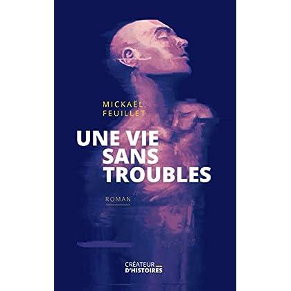 Une vie sans troubles (roman d'anticipation)