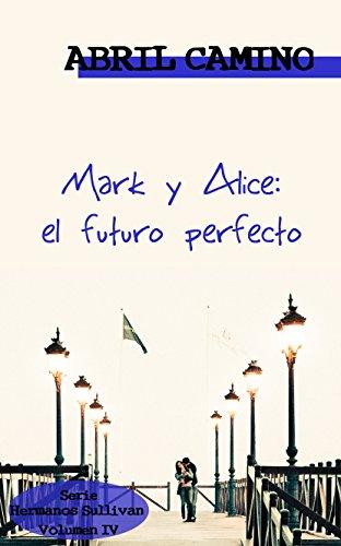 mark-y-alice-el-futuro-perfecto-hermanos-sullivan-n-4