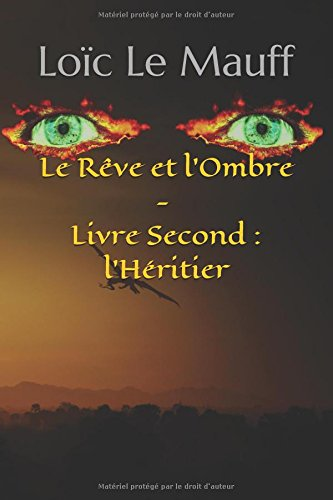 Le Rêve et l'Ombre - Livre Second : l'héritier