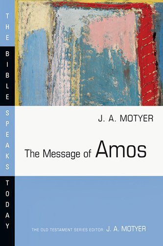 The Message of Amos (Bible Speaks Today) by J. Alec Motyer (1984-09-10)