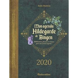 Mon agenda Hildegarde de Bingen : Méditations, plantes et cristaux pour une année inspirée !