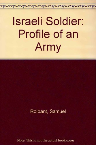 Israeli Soldier: Profile of an Army