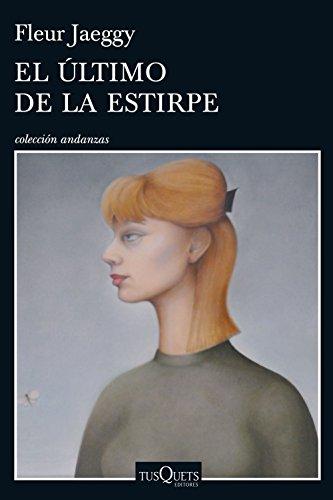 El último de la estirpe (Volumen independiente) por Fleur Jaeggy