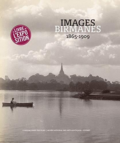 Images Birmanes (1865-1909) par Collectif