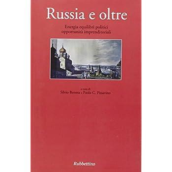 Russia E Oltre. Energia Equilibri Politici Opportunità Imprenditoriali