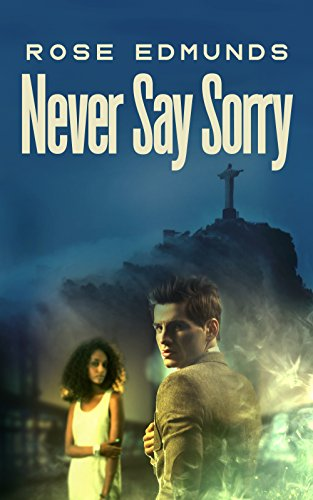 Book cover image for Never Say Sorry: A Fast Paced Medical and Financial Conspiracy Thriller
