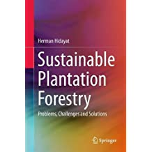 Sustainable Plantation Forestry: Problems, Challenges and Solutions