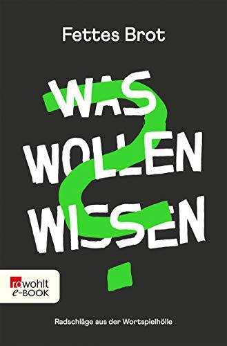 Buchseite und Rezensionen zu 'Was Wollen Wissen: Radschläge aus der Wortspielhölle' von Fettes Brot