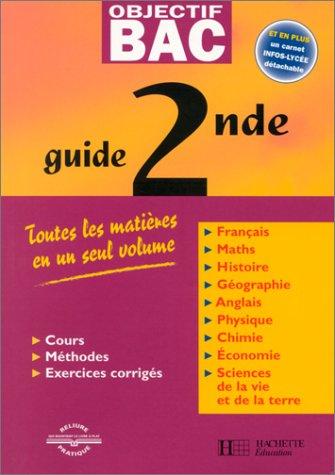 Guide 2nde : Toutes les matières en un seul volume par Collectif