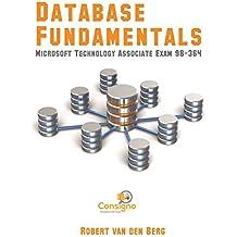 Database Fundamentals: Microsoft Technology Associate Exam 98-364 (English Edition)