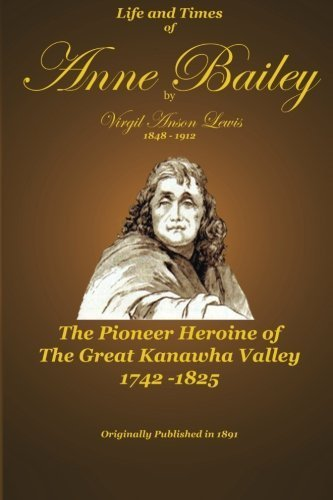 Life and Times of Anne Bailey by Virgil A. Lewis (2009-08-22)