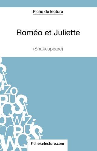 Roméo et Juliettede Shakespeare (Fiche de lecture): Analyse Complète De L'oeuvre