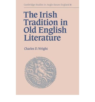 [ [ [ The Irish Tradition in Old English Literature[ THE IRISH TRADITION IN OLD ENGLISH LITERATURE ] By Wright, Charles Darwin ( Author )Nov-02-2006 Paperback par Charles Darwin Wright
