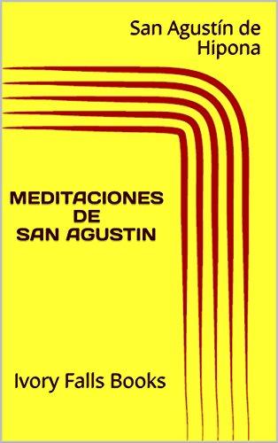 MEDITACIONES DE SAN AGUSTIN por San Agustín de Hipona