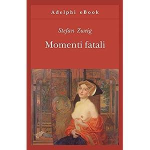 Momenti fatali (Gli Adelphi)