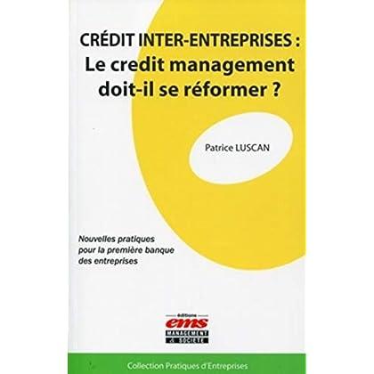 Crédit inter-entreprises: Le crédit management doit-il se réformer ? Nouvelles pratiques pour la première banque des entreprises.