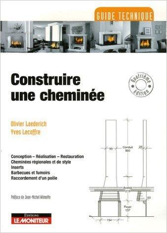 Construire une chemine de Olivier Laederich,Yves Lecoffre,Jean-Michel Wilmotte (Prface) ( 30 novembre 2006 )