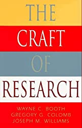 The Craft of Research (Chicago Guides to Writing, Editing and Publishing) by Wayne C Booth (1995-10-19)