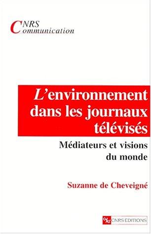 L'environnement dans les journaux télévisés : Médiateurs et visions du monde