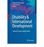 [(Disability and International Development: Towards Inclusive Global Health)] [Author: Malcolm MacLachlan] published on