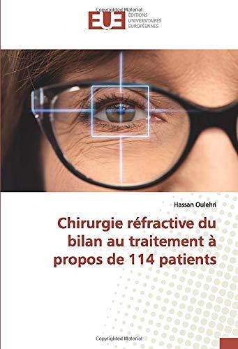 Chirurgie réfractive du bilan au traitement à propos de 114 patients
