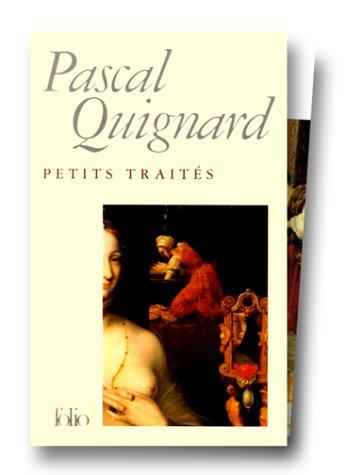Petit traité par Pascal Quignard, Quignard