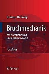 Bruchmechanik: Mit einer Einführung in die Mikromechanik
