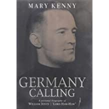Germany Calling: A Personal Biography of William Joyce, Lord Haw Haw